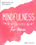 Mindfulness Workbook for Teens