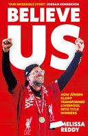Believe Us  How Jurgen Klopp Transformed Liverpool Into Title Winners