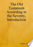The Old Testament According To The Seventy Introduction