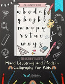 The Beginner's Guide to Hand Lettering and Modern Calligraphy for Kids