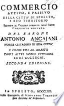 Commercio attivo e passivo della città di Spoleto, e suo territorio, secondo il calcolo formato nell' anno corrente MDCCLXI ... Seconda edizione