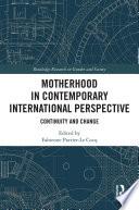 Motherhood In Contemporary International Perspective