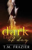 The Dark Light of Day