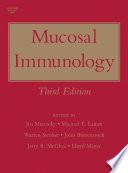 """Mucosal Immunology"" by Jiri Mestecky, Michael E. Lamm, Pearay L. Ogra, Warren Strober, John Bienenstock, Jerry R. McGhee, Lloyd Mayer"