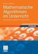Mathematische Algorithmen im Unterricht: Mathematik aktiv erleben ...