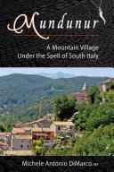 Mundunur  A Mountain Village Under the Spell of South Italy
