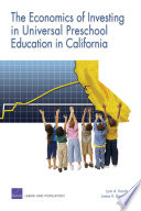 The Economics of Investing in Universal Preschool Education in California by Lynn A. Karoly,James H. Bigelow PDF