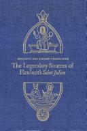 Pdf The Legendary Sources of Flaubert's Saint Julien Telecharger