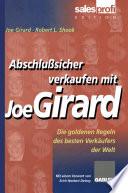 Abschlußsicher verkaufen mit Joe Girard