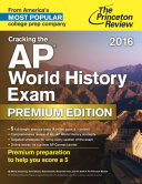 Cracking the AP World History Exam 2016 Book