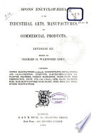 Spons Encyclop Dia Of The Industrial Arts Manufactures And Commercial Products  Book PDF