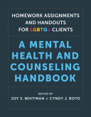 Homework Assignments and Handouts for LGBTQ+ Clients