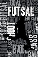 Futsal Journal  Cool Blank Lined Futsal Lovers Notebook for Player and Coach