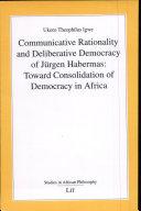 Communicative Rationality and Deliberative Democracy of J  rgen Habermas