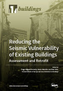 Reducing the Seismic Vulnerability of Existing Buildings Assessment and Retrofit