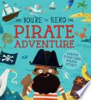 You re the Hero  Pirate Adventure