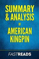 Summary & Analysis of American Kingpin