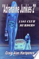 Adrenaline Junkies 2 1101 Club Murders