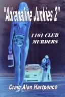 Adrenaline Junkies 2 1101 Club Murders