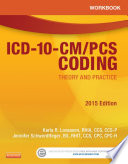 Workbook for ICD 10 CM PCS Coding  Theory and Practice  2015 Edition   E Book