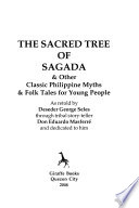 The Sacred Tree of Sagada, & Other Classic Philippine Myths & Folk Tales for Young People