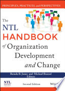 The NTL Handbook of Organization Development and Change  : Principles, Practices, and Perspectives