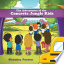 The Adventures of the Concrete Jungle Kids
