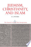Judaism Christianity And Islam The Classical Texts And Their Interpretation Volume Ii Book