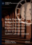 Stolen Churches or Bridges to Orthodoxy