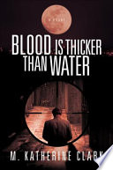Blood Is Thicker Than Water Book PDF
