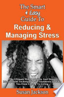 Easy Guide to Reducing & Managing Stress