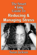 Easy Guide To Reducing Managing Stress