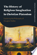 The History Of Religious Imagination In Christian Platonism