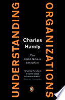 """Understanding Organizations"" by Charles Handy"