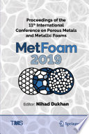 Proceedings of the 11th International Conference on Porous Metals and Metallic Foams (MetFoam 2019)