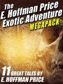 E. Hoffmann Price's Exotic Adventures MEGAPACK® [Pdf/ePub] eBook