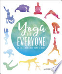 """Yoga for Everyone: 50 Poses For Every Type of Body"" by Dianne Bondy"