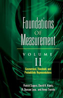 Foundations of Measurement: Geometrical, threshold, and probabilistic representations