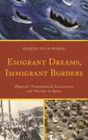 Emigrant Dreams, Immigrant Borders