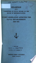 Hearings Before Committee on Naval Affairs of the House of Representatives on Sundry Legislation Affecting the Naval Establishment 1929 30  and 1930 31   Book