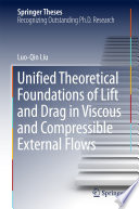 Unified Theoretical Foundations of Lift and Drag in Viscous and Compressible External Flows Book