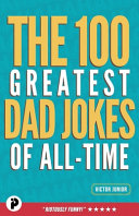 The 100 Greatest Dad Jokes of All Time