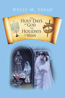 The Holy Days of God  the Holidays of Man