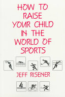 How to Raise Your Child in the World of Sports Book PDF