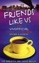 Friends Like Us: The Unofficial Guide to