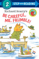 Richard Scarry's Be Careful, Mr. Frumble! Pdf/ePub eBook