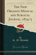 The New Orleans Medical and Surgical Journal  1874  5  Vol  2  Classic Reprint