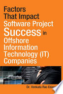Factors That Impact Software Project Success in Offshore Information Technology  IT  Companies