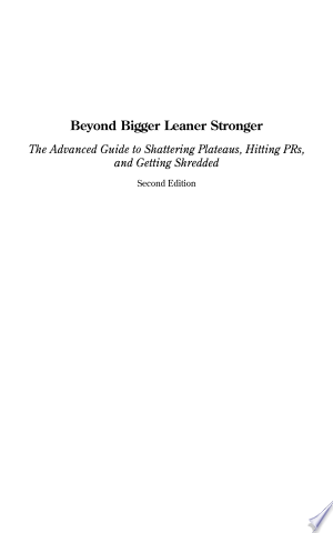 Download Beyond Bigger Leaner Stronger Free Books - Reading Best Books For Free 2018