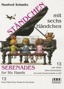 Serenades for Six Hands